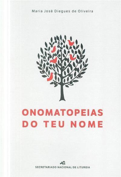 Onomatopeias do teu nome (Maria José Diegues de Oliveira)