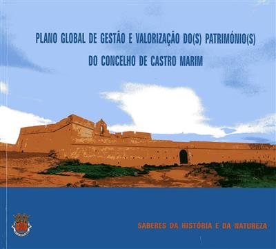 Plano global de gestão e valorização do(s) património(s) do concelho de Castro Marim (coord. José Alberto Alegria)