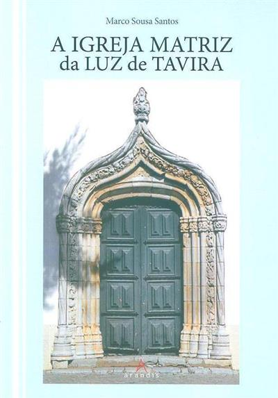A igreja matriz da Luz de Tavira (Marco Sousa Santos)