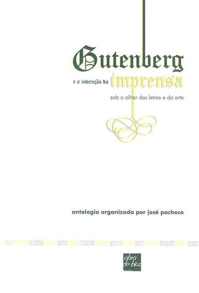 Gutenberg e a invenção da imprensa (org. José Pacheco)