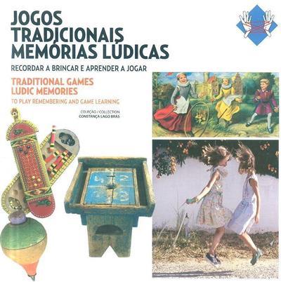 Jogos tradicionais memórias lúdicas (comis., texto Constança Lago Brás)