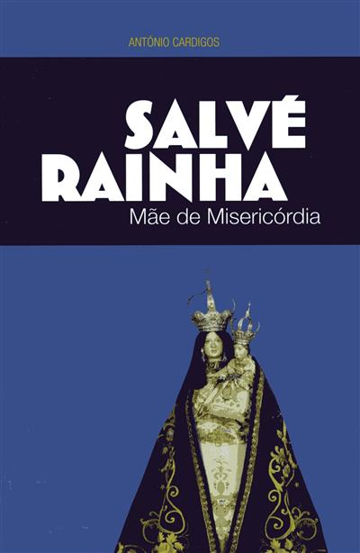 Salvé rainha, mãe de misericórdia (António Cardigos)