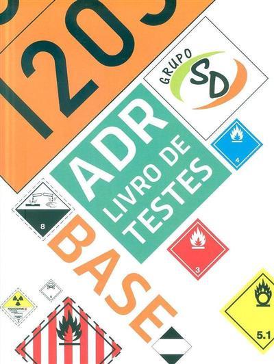 ADR - transporte de mercadorias perigosas (conceção, coord. técnica Marco Neves, Rui Vieira)