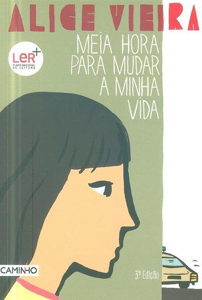 Meia hora para mudar a minha vida (Alice Vieira)