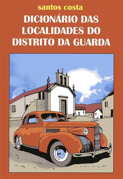 Dicionário das localidades do distrito da Guarda (Santos Costa)