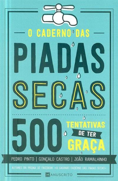 O caderno das piadas secas (Pedro Pinto, Gonçalo Castro, João Ramalhinho)