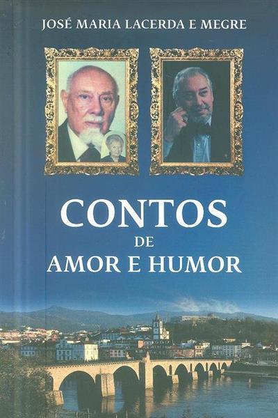 Contos de amor e humor (José Maria Lacerda e Megre)