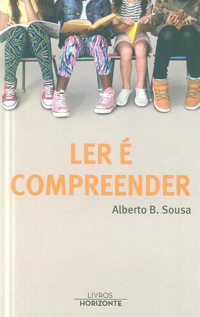 Ler é compreender (Alberto B. Sousa)
