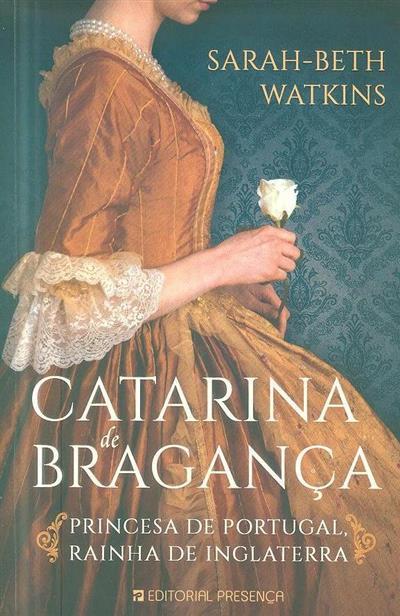 Catarina de Bragança (Sarah-Beth Watkins)