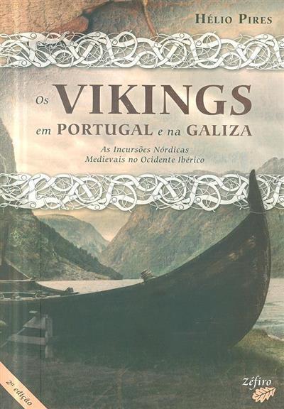 Os Vikings em Portugal e na Galiza (Hélio Pires)