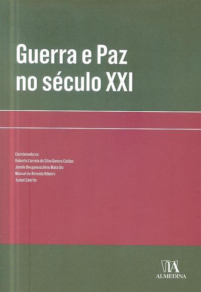 Guerra e paz no século XXI (coord. Roberto Correia da Silva Gomes Caldas... [et al.])