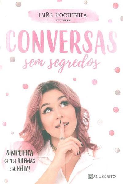 Conversas sem segredos (Inês Rochinha)