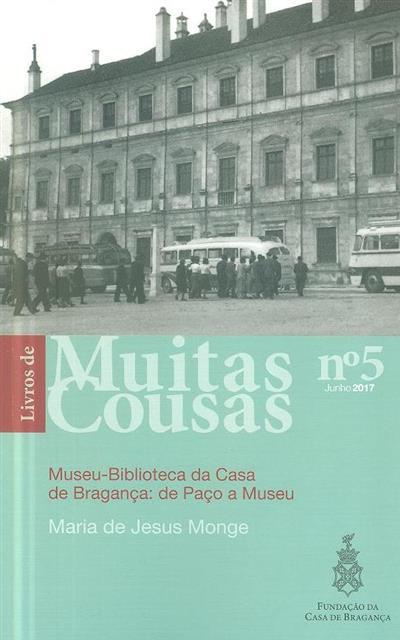 Museu-Biblioteca da Casa de Bragança (Maria de Jesus Monge)