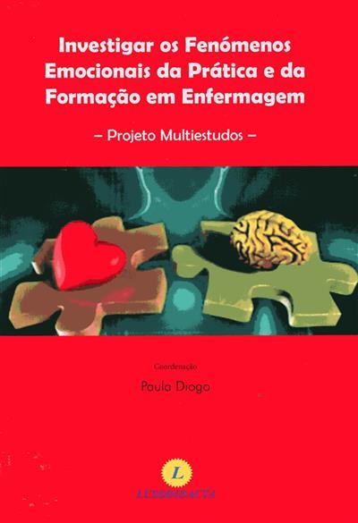 Investigar os fenómenos emocionais da prática e da formação de enfermagem (Paula Diogo... [et al.])