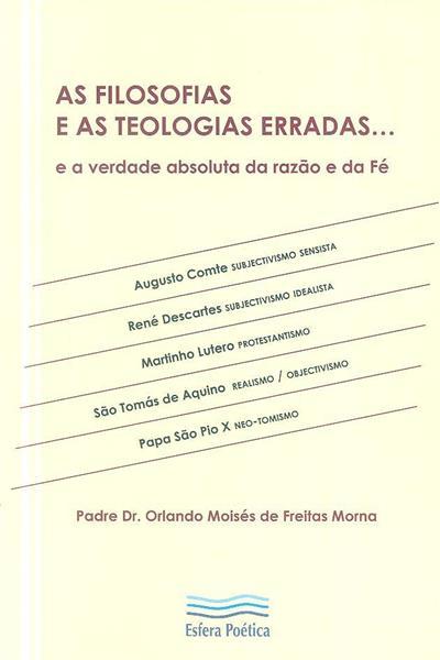 As filosofias e as teologias erradas... (Orlando Moisés de Freitas Morna)