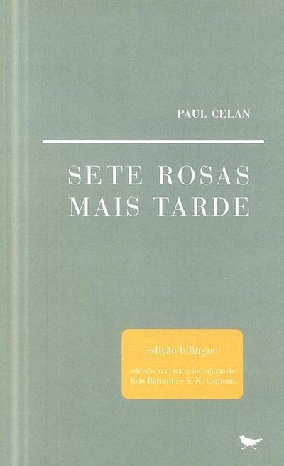 Sete rosas mais tarde (Paul Celan)