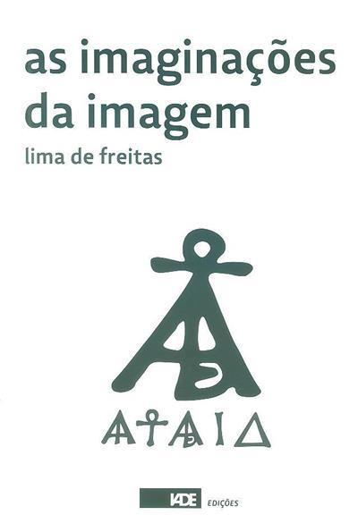 As imaginações da imagem (Lima de Freitas)