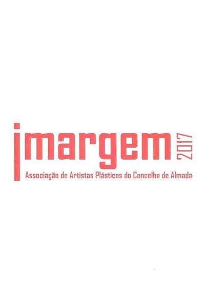 Imargem 17 (org. Galeria Municipal de Arte da Câmara Municipal de Almada, Imargem - Associação de Artistas Plásticos de Almada)