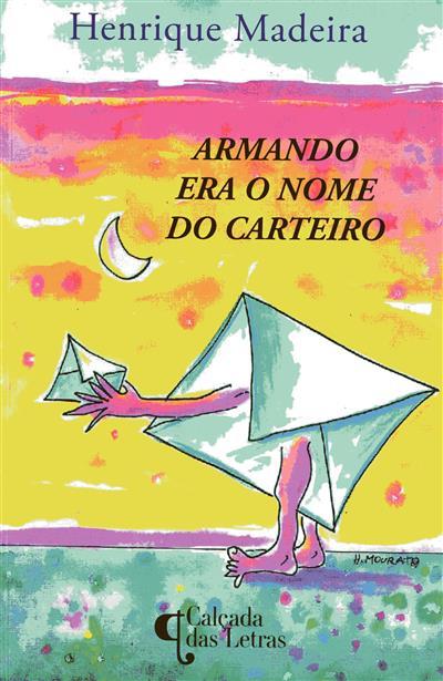 Armando era o nome do carteiro (Henrique Madeira)