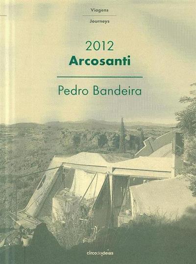 Arcosanti, 2012 (Pedro Bandeira)