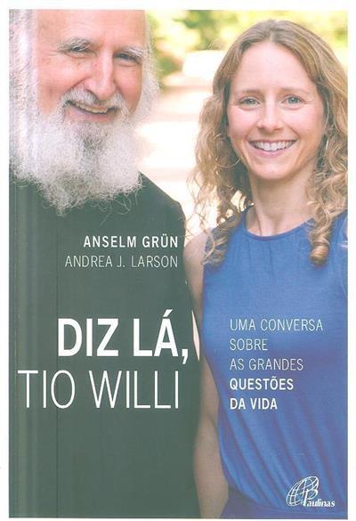 Diz lá, tio Willi (Anselm Grün, Andrea J. Larson)