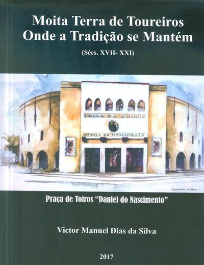 Moita terra de toureiros onde a tradição se mantém (Victor Manuel Dias da Silva)