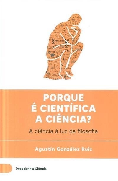 Porque é científica a ciência? (Agustín González Ruiz)
