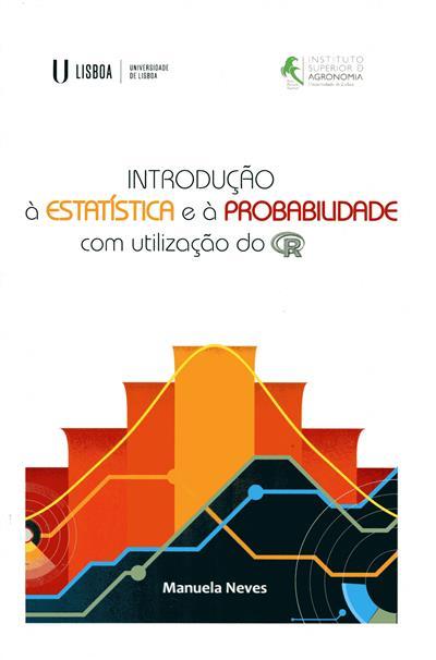 Introdução à estatística e à probabilidade com utilização do R (Manuela Neves)