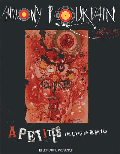 Apetites (Anthony Bourdain, Laurie Woolever)