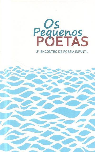 Os pequenos poetas (3º Encontro de Poesia Infantil)