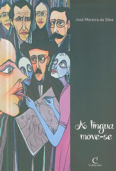 A língua move-se (José Moreira da Silva)