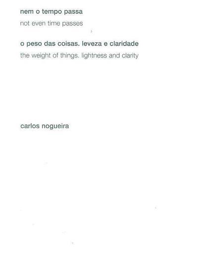 Nem o tempo passa (textos Carlos Nogueira... [et al.])