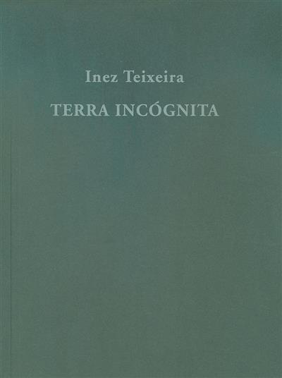 Terra incógnita (Inez Teixeira)