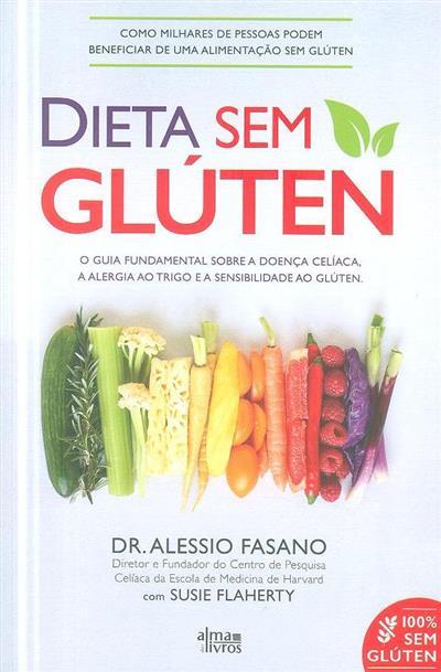 Dieta sem Glúten (Alessio Fasano, Susie Flahert)