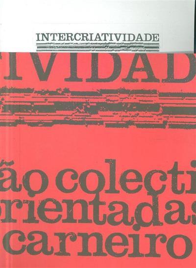 Intercriatividade (dir. do projecto Carlos Antunes, Desirée Pedro)