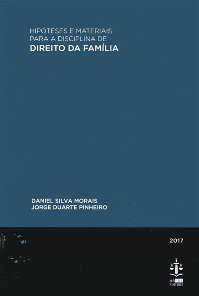 Hipóteses e materiais para a disciplina de direito da família (Daniel Silva Morais, Jorge Duarte Pinheiro)
