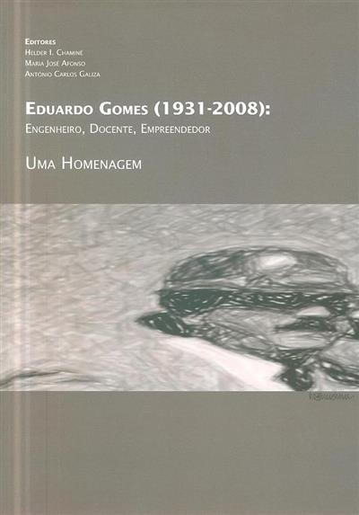 Eduardo Gomes (1931-2008) (ed. Helder I. Chaminé, Maria José Afonso, António Carlos Galiza)
