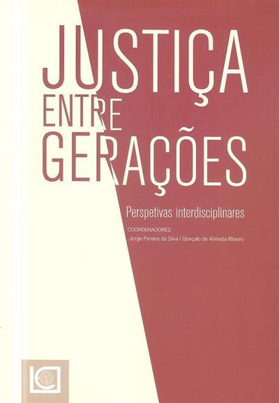 Justiça entre gerações (coord. Jorge Pereira da Silva, Gonçalo de Almeida Ribeiro)