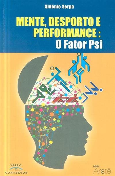 Mente, desporto e performance (Sidónio Serpa)