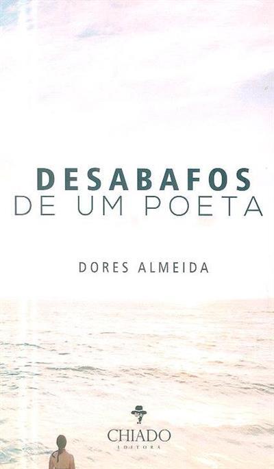 Desabafos de um poeta (Dores Almeida)