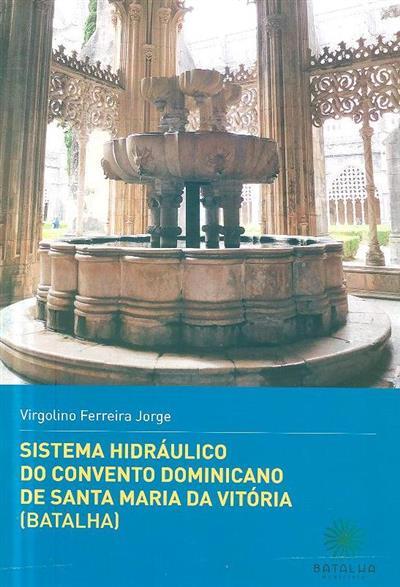 Sistema hidráulico do Convento Dominicano de Santa Maria da Vitória (Batalha) (Virgolino Ferreira Jorge)