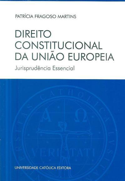 Direito constitucional da União Europeia (Patrícia Fragoso Martins)