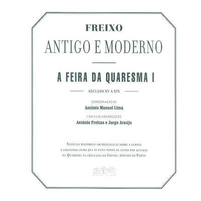 Freixo antigo e moderno (coord. António Manuel Lima)