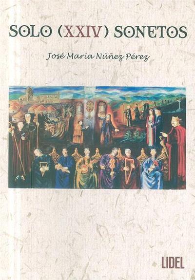 Solo (XXIV) sonetos (José María Núnez Pérez)