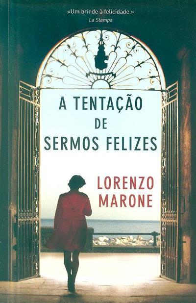 A tentação de sermos felizes (Lorenzo Marone)