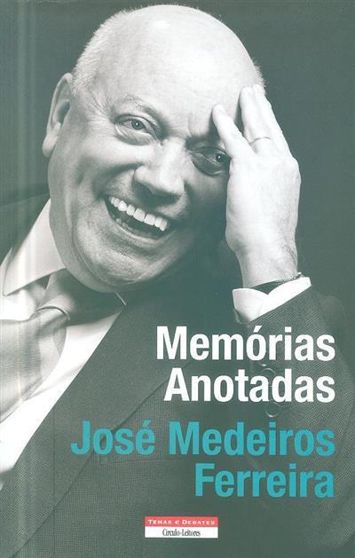 Memórias anotadas (José Medeiros Ferreira)