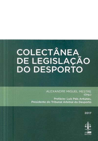 Colectânea de legislação do desporto (org. Alexandre Miguel Mestre)