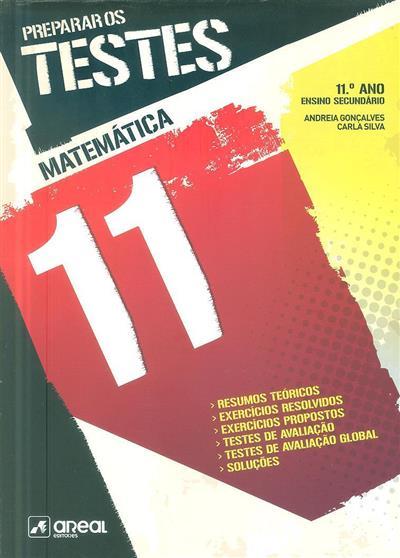 Preparar os testes matemática 11 (Andreia Gonçalves, Carla Silva)