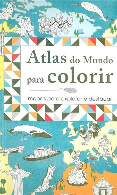 Atlas do Mundo para colorir (texto Jean-Michel Billioud, Emanuelle Radiguer)