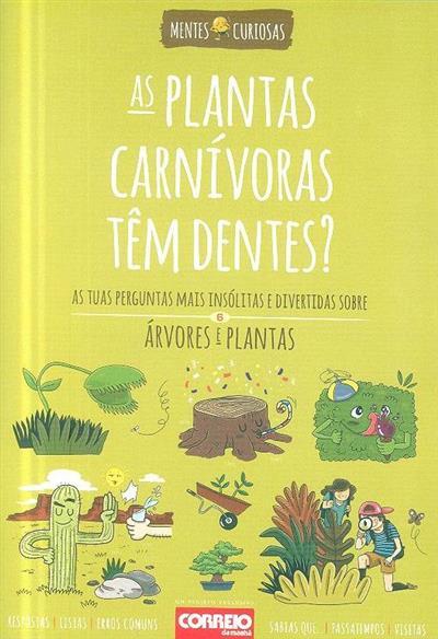As plantas carnívoras têm dentes? (Carla Amaro, Carla Maia de Almeida)